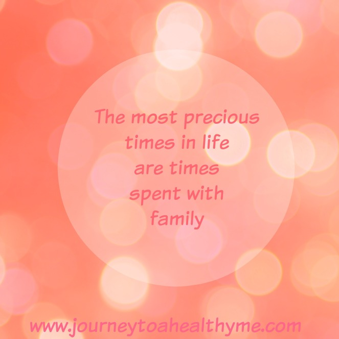 The most precious times in life are times spent with family