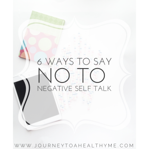 6 Ways To Say No To Negative Self Talk