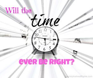 Will the time ever by right