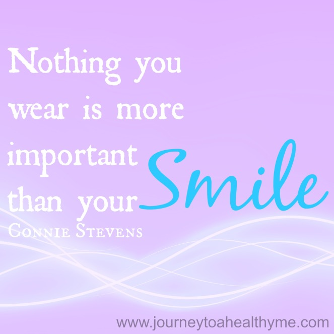Nothing you wear is more important than your smile-Connie Stevens