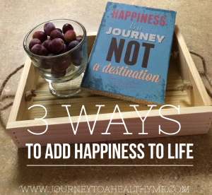 3 ways to add happiness to life