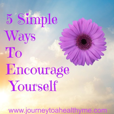5 Simple Ways To Encourage Yourself