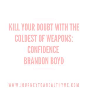 Kill Your Doubt