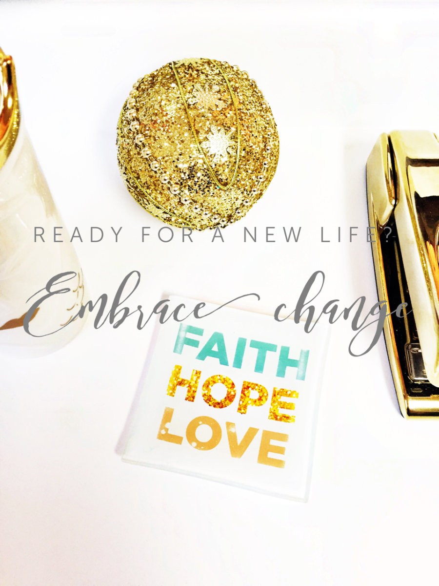 Ready for a New Life? Embrace Change